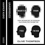 Smarter Than You Think: How Technology Is Changing Our Minds for the Better | Clive Thompson