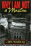 Why I Am Not a Muslim by Ibn Warraq