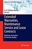 img - for Extended Warranties, Maintenance Service and Lease Contracts: Modeling and Analysis for Decision-Making (Springer Series in Reliability Engineering) book / textbook / text book