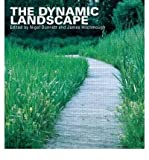 img - for [(The Dynamic Landscape: Design, Ecology and Management of Naturalistic Urban Planting )] [Author: Nigel Dunnett] [Aug-2008] book / textbook / text book