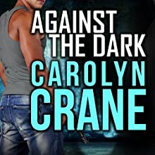 Against the Dark: Undercover Associates, Book 1 (       UNABRIDGED) by Carolyn Crane Narrated by Romy Nordlinger