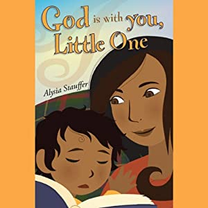 God Is With You, Little One | [Alysia Stauffer]