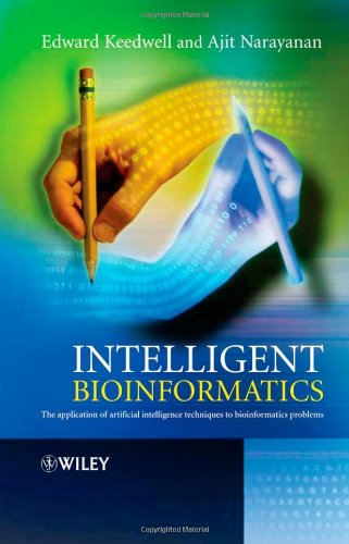 Intelligent Bioinformatics: The Application of Artificial Intelligence Techniques to Bioinformatics Problems