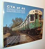 CTA at 45: A History of the First 45 Years of the Chicago Transit Authority