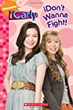 iCarly: iDon't Wanna Fight!