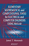 img - for Elementary Mathematical and Computational Tools for Electrical and Computer Engineers Using Matlab: 1st (First) Edition book / textbook / text book