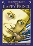 The Happy Prince (0773733183) by Oscar Wilde