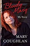 Bloody Mary: My Life and Times