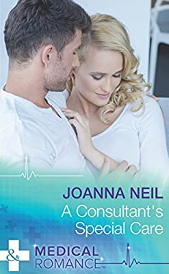 A Consultant's Special Care (Mills & Boon Medical)