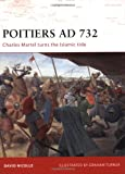 Poitiers AD 732: Charles Martel turns the Islamic tide