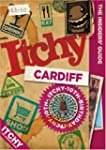 Itchy Cardiff: A City and Entertainme...