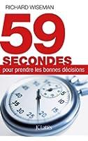 59 secondes pour prendre les bonnes d�cisions (Essais et documents)