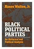 img - for Black Political Parties: An Historical and Political Analysis book / textbook / text book