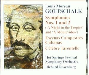 Gottschalk: Symphonies Nos. 1 & 2; Escenas Campestres Cubanas; Célèbre Tarantelle