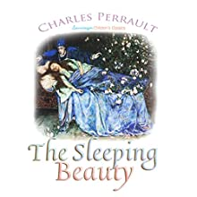 The Sleeping Beauty (       UNABRIDGED) by Charles Perrault Narrated by Josh Verbae