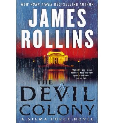 the-devil-colony-a-sigma-force-novel-rollins-james-author-jun-21-2011-hardcover