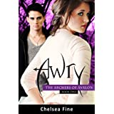 Awry (The Archers of Avalon, Book Two) ~ Chelsea Fine