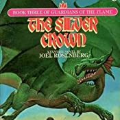 The Silver Crown: Guardians of the Flame, Book 3 | Joel Rosenberg