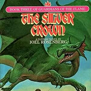 The Silver Crown: Guardians of the Flame, Book 3 | [Joel Rosenberg]