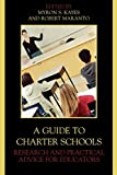 img - for A Guide to Charter Schools: Research and Practical Advice for Educators book / textbook / text book