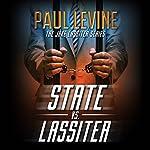 State vs. Lassiter: Jake Lassiter Legal Thrillers, Book 10   Paul Levine