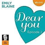 Dear you : Épisode 2   Emily Blaine