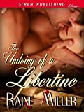 The Undoing of a Libertine (Siren Publishing Classic) (Blackstone Affair Historical Prequel)