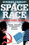 The Space Race: The Battle to Rule the Heavens (0007209940) by Deborah Cadbury