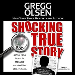 Shocking True Story | [Gregg Olsen]