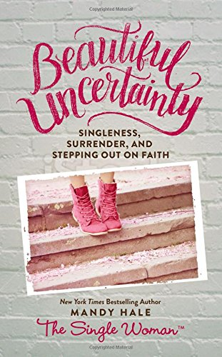 Beautiful Uncertainty, by Mandy Hale