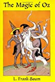 The Magic of Oz (Dover Children's Classics) (0486400190) by Baum, L. Frank