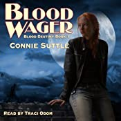 Blood Wager: Blood Destiny, #1 | [Connie Suttle]