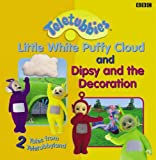 BBC 2 Tales from Teletubbyland: 2 Tales from Teletubbyland: Little Cloud and Dipsy and the Decoration (Teletubbies)