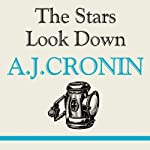 The Stars Look Down | A. J. Cronin