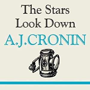 The Stars Look Down | [A. J. Cronin]