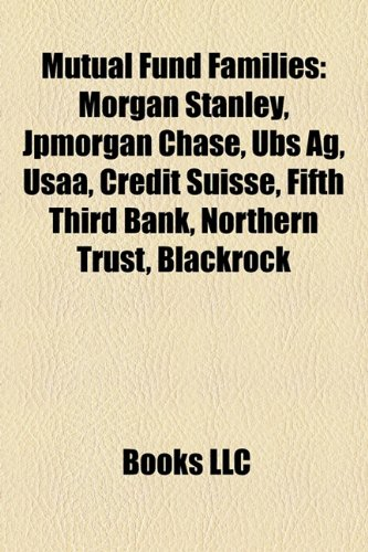 mutual-fund-families-morgan-stanley-jpmorgan-chase-ubs-usaa-value-line-fifth-third-bank-state-farm-i