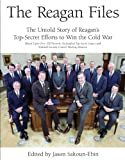 The Reagan Files: The Untold Story of Reagan's Top-Secret Efforts to Win the Cold War (Based on Recently Declassified Letters and National Security Council Meeting Minutes) (Discovering Reagan)