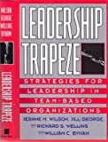 Leadership Trapeze: Strategies for Leadership in Team-Based Organizations (Jossey-Bass Management Series)