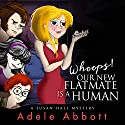 Whoops! Our New Flatmate Is a Human Audiobook by Adele Abbott Narrated by Janine Haynes