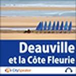 Deauville et la Côte Fleurie (Audio Guide CitySpeaker) | Marlène Duroux,Olivier Maisonneuve