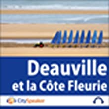 Deauville et la Côte Fleurie (Audio Guide CitySpeaker) | Livre audio Auteur(s) : Marlène Duroux, Olivier Maisonneuve Narrateur(s) : Marlène Duroux