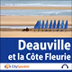 Deauville et la Côte Fleurie (Audio Guide CitySpeaker) | Livre audio