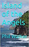 Island of the Angels: Phil Walker (Starlight Series Book 4)