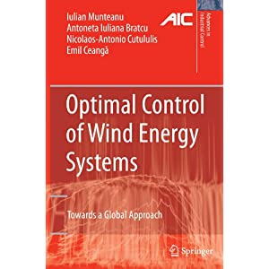 Optimal Control of Wind Energy Systems: Towards a Global Approach (Advances in Industrial Control)