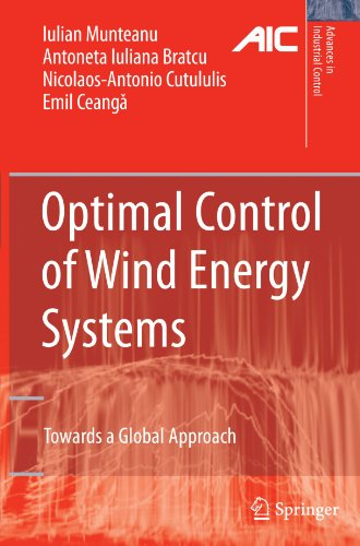 Optimal Control of Wind Energy Systems: Towards a Global Approach (Advances in Industrial Control) [Munteanu, Iulian - Bratcu, Antoneta Iuliana - Cutululis, Nicolaos-Antonio - Ceanga, Emil] (Tapa Blanda)