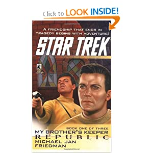 Republic (Star Trek: My Brother's Keeper, Book 1) by Michael Jan Friedman