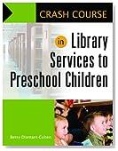 Crash Course in Library Services to Preschool Children
