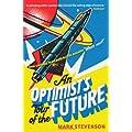 By Mark Stevenson An Optimist's Tour of the Future
