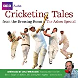 Cricketing Tales From The Dressing Room: The Ashes Special (BBC Audio)by BBC Audiobooks Ltd