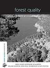 Forest Quality Assessing Forests at a Landscape Scale The Earthscan Forest Library